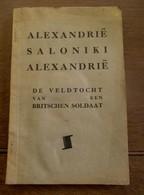 Boek Alexandrie Saloniki  De Veldtocht Van Een  BRITSCHEN  SOLDAAT - Guerre 1914-18