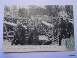 """L'ECOLE SAINT CYR-En Manoeuvres-L""""'artillerie De Siège - St. Cyr L'Ecole"""