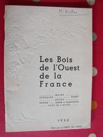 Les Bois De L'ouest De La France. Maine Anjou Touraine Poitou. Crédit De L'ouest 1955. Couverture Gaufrée - Pays De Loire