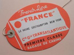 """French Line """" FRANCE """" ( BAGAGE LABEL ) Prémière Classe / Cie Gle Transatlantique / Anno 19?? ( Voir Photo ) Mod. 5967 ! - Boten"""