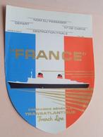 """French Line """" FRANCE """" ( Sticker ) Cie Gle Transatlantique / Anno 19?? ( Voir Photo ) Mod. 5938 ! - Barcos"""