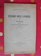 éloge Des Livres. Discours De Jacques Des Gachons. 1926. Hérissey Evreux. Basse Normandie - Normandie