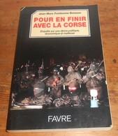 Pour En Finir Avec La Corse. Jean-Marc Fombonne-Bresson. 1996. - Politique
