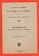 Treni Train Via Breve Tra Venezia E Il Brennero Ferrovia Mestre Padova Vicenza Schio Rovereto Costi Anastatica 1985 - Altri