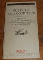 Rue De La Folie Courteline. 13 Pièces De Georges Courteline. 1984. - Théâtre