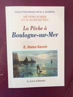 La Pêche à Boulogne Sur Mer E. Dorez-Sauret - Livres, BD, Revues