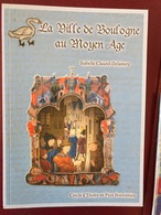 La Ville De Boulogne Sur Mer Au Moyen Age Isabelle Clauzel - Livres, BD, Revues