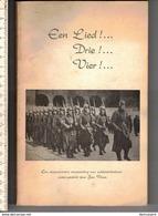 BOEK KL 21.50X13.50 - EEN LIED ! DRIE ! VIER ! VERZAMELING VAN SOLDATENLIEDEREN 300 BLZ. - 290 LIEDEREN - Guerre 1939-45