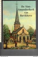 BOEK KL 25X17.50 - DE SINT AMANDUSKERK VAN BAVIKHOVE - 173 AFBEELDINGEN -222 BLZ. - NIEUW - 1999 - Histoire