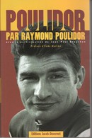 POULIDOR Par Raymond Poulidor Préface D'Eddy Merckx Dédicacé  TBE Voir Scans - Libri, Riviste, Fumetti