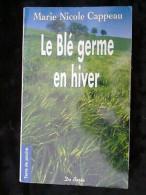 """Marie-Nicole Cappeau: Le Blé Germe En Hiver/ Editions De Borée """"Terre De Poche"""" - Bücher, Zeitschriften, Comics"""