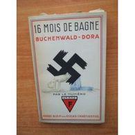 16 Mois De Bagne Buchenwald-Dora Le Numéro 43.652 Frère Birin, R. Dautelle - 1947 - Bücher, Zeitschriften, Comics