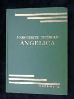 Marguerite Thiébold: Angelica/ Hachette-Bibliothèque Verte, 1956 - Bibliotheque Verte