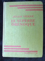 Jules Verne: Le Superbe Orénoque/ Hachette-Bibliothèque Verte, 1947 - Books, Magazines, Comics