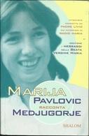 PADRE LIVIO - La Madonna Ci Insegna A Pregare. Marija Di Medjugorje. Intervista Di Padre Livio Dai Microfoni Di Radio Ma - Religione
