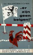 """""""Er Zijn Geen Belgen!"""" - Vlamingen Van Alle Partijen Verenig U! - Livres, BD, Revues"""