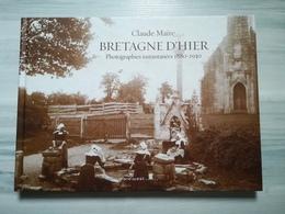 LIVRE BRETAGNE D'HIER Photographies Instantanées 1880-1930 - Claude MAIRE - Editions GRAND WEST - Bretagne