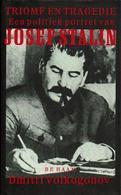 Triomf En Tragedie. Een Politiek Portret Van Josef Stalin - Livres, BD, Revues