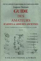 Guide Des Amateurs D' Armes Et Armures Anciennes Par Ordre Chronologique Depuis Les Temps Les Plus Reculés - Livres, BD, Revues