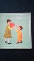Albums Pére Castor  OH, LE BALLON !  Petit Livre  TRES RARE - Livres, BD, Revues