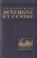 Auvergne Et Centre (Guide Bleu Hachette) (réf. 154L) - Voyages
