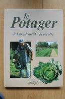 Le Potager De L'assolement à La Récolte - E. Lisch & P. Montembault - 1991 - Giardinaggio