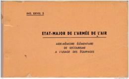 ETAT MAJOR DE L ARMEE DE L AIR AIDE MEMOIRE ELEMENTAIRE DE SECOURISME A L USAGE DES EQUIPAGES (MILITARIA) - Libri, Riviste & Cataloghi