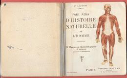 Petit ATLAS D'HISTOIRE NATURELLE De L'HOMME -par Dr LELIEVRE -F.NATHAN Edit -16 Planches Chromolithographiées BOISGONTI - Health