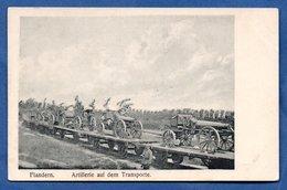 Flandres  -  Artillerie Auf Dem Transporte - War 1914-18