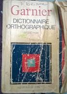 Dictionnaire Orthographique Garnier 50 000 Mots - Dictionnaires