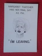 POSTAL POST CARD CARTE POSTALE MAGGIE MARGARET TATCHER POLITIC POLITICAL SATIRE SÁTIRA I'M AM LEAVING VER FOTOS UK - Sátiras