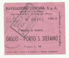 NAVIGAZIONE TOSCANA BIGLIETTO GIGLIO - PORTO S.STEFANO 1958 - Inschepingsbiljetten