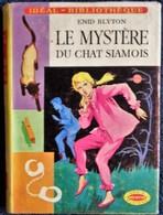 Enid Blyton - Le Mystère Du Chat Siamois - Idéal Bibliothèque N° 272 - ( 1964 ) . - Ideal Bibliotheque