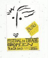 Autocollant , Festival De Théâtre Européen ,1984 ,BLOIS , Cri ,compagnie Du Hasard - Autocollants