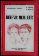 C. Dirand / M. Blanc - Devenir Meilleur - Lectures Suivies - Cours Moyen Et Supérieur - Charles-Lavauzelle & Cie.(1960). - 6-12 Jahre