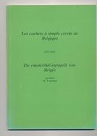 949/25 - LIVRE - Les Cachets à Simple Cercle De Belgique Par Koopman , Tweetalig , 53 P. , 1977, Excellent Etat - Belgique