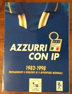 LA NAZIONALE AZZURRA 1982-1998  ALBUM COMPLETO DI TUTTE LE FIGURINE EMESSE 80/90 - Libri