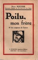 POILU MON FRERE  RECIT COMBATTANT GRANDE GUERRE - 1914-18
