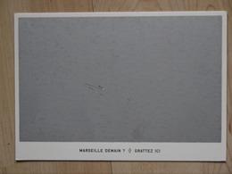 MARSEILLE DEMAIN CARTE A GRATTER - Marsiglia