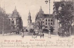 AK Gruss Aus Berlin - Kaiser-Wilhelmstrasse - 1903  (39940) - Lankwitz