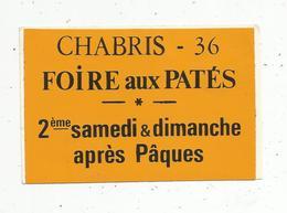 Autocollant , FOIRE AUX PATES , 36 , CHABRIS ,Indre - Pegatinas