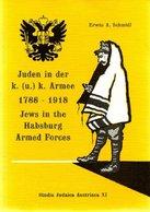 Juden In Der K.-(u.)-K.-Armee 1788 - 1918 -  Jews In The Habsburg Armed Forces 1788 - 1918. - Alte Bücher