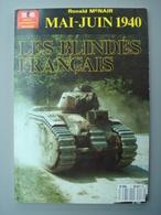 GUERRE 1939-1945 / MAI-JUIN 1940 LES BLINDES FRANCAIS - RONALD MCNAIR  HEIMDAL - Guerre 1939-45