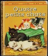 Quatre Petits Chats - Un Petit Livre D' Or N° 292 - Éditions Les Deux Coqs D'Or - ( 1976 ) . - Livres, BD, Revues