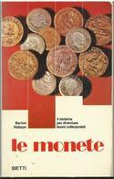 Le MONETE Il Sistema Per Diventare Buoni Collezionisti - Libri & Software