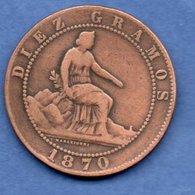 Espagne  -  10 Centimos 1870 OM  --  Km # 663 -  état  TB - Premières Frappes