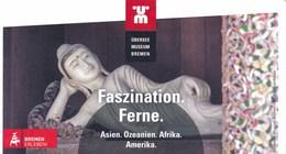 Bremen Eintrittskarte 2018 Übersee Museum Faszination Ferne Skulptur - Eintrittskarten
