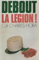 DEBOUT LA LEGION ETRANGERE FFL LIBERATION COREE INDOCHINE ALGERIE REI ENVOI AUTEUR - Livres