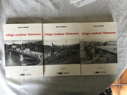 MICHEL LEMOINE `Liège Couleur Simenon', Céfal & Centre D'études Georges Simenon, 560 Pp En 3 Tomes, 60 Ill. - Lots De Plusieurs Livres