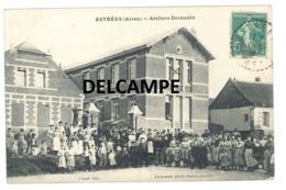 """ESTREES """" Atelier Decaudin""""  (02420) 420h - Autres Communes"""